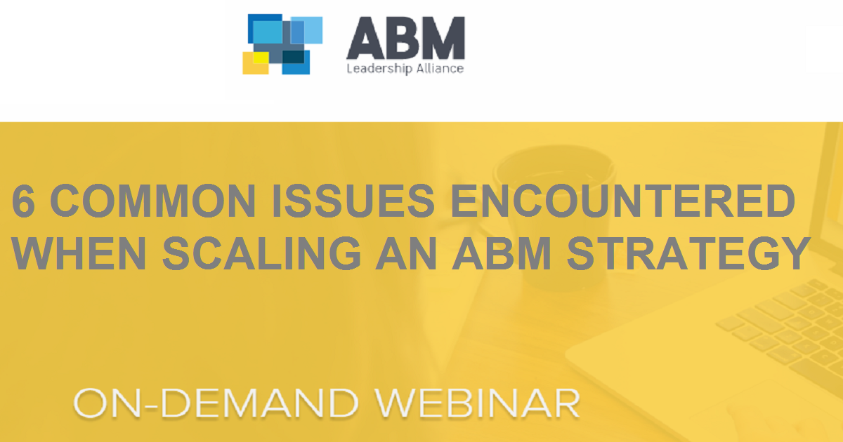 6 COMMON ISSUES ENCOUNTERED WHEN SCALING AN ABM STRATEGY