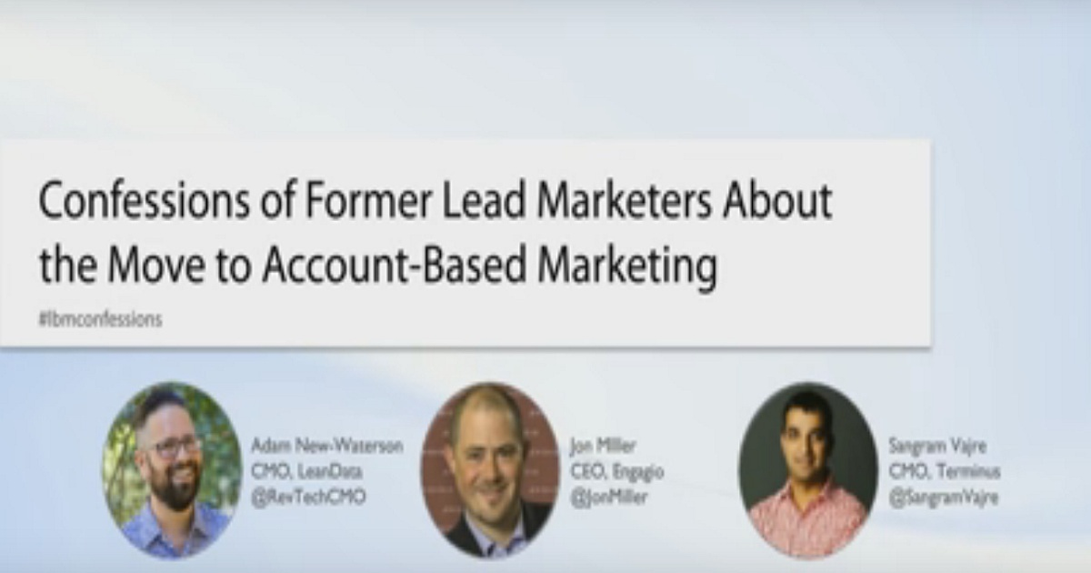 Confessions of Former Lead Marketers on Switching to Account-Based Marketing