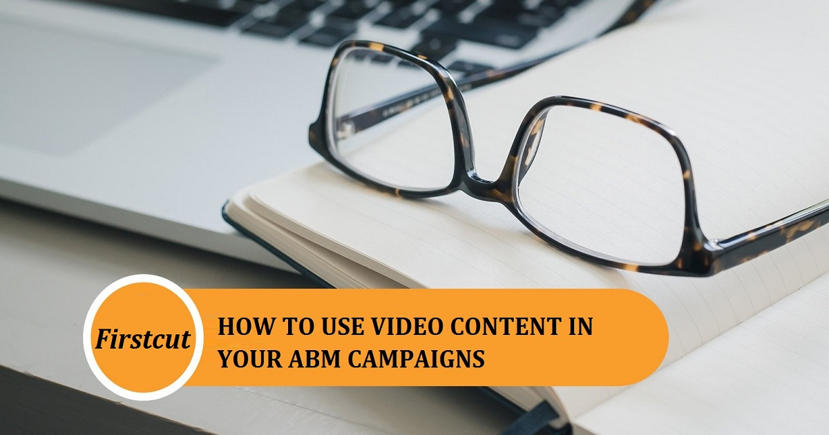 HOW TO USE VIDEO CONTENT IN YOUR ABM CAMPAIGNS