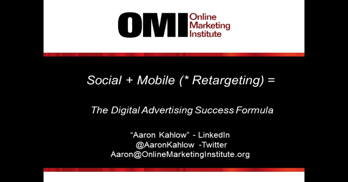 Social + Mobile (* Re-targeting)= The Digital Advertising Success Formula