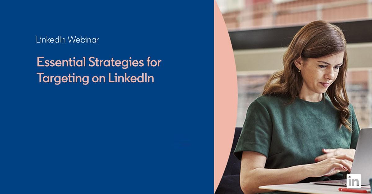 Essential Strategies for Targeting on LinkedIn