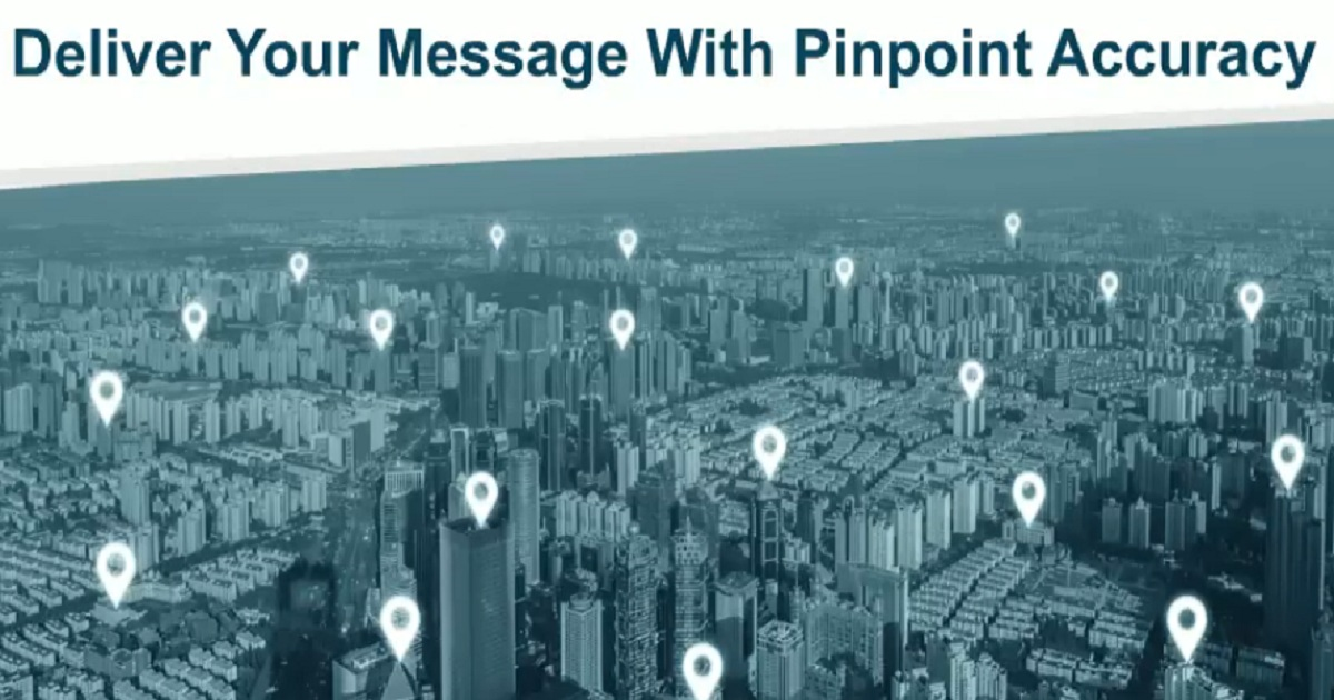 Deliver Your Message with Pinpoint Accuracy
