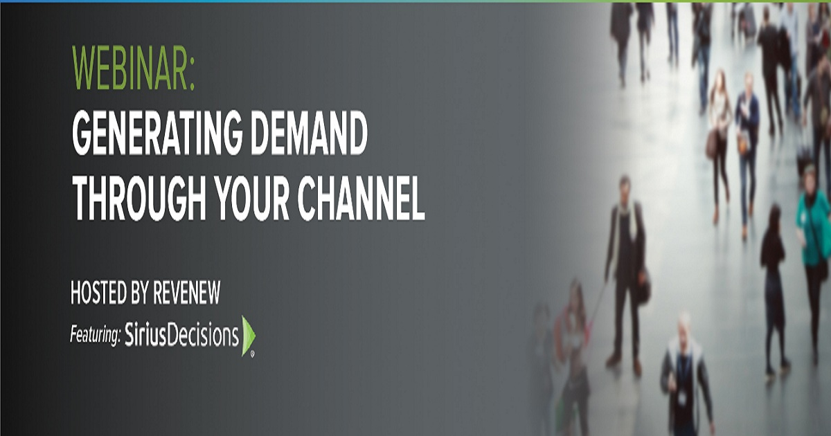 Generating Demand Through Your Channel