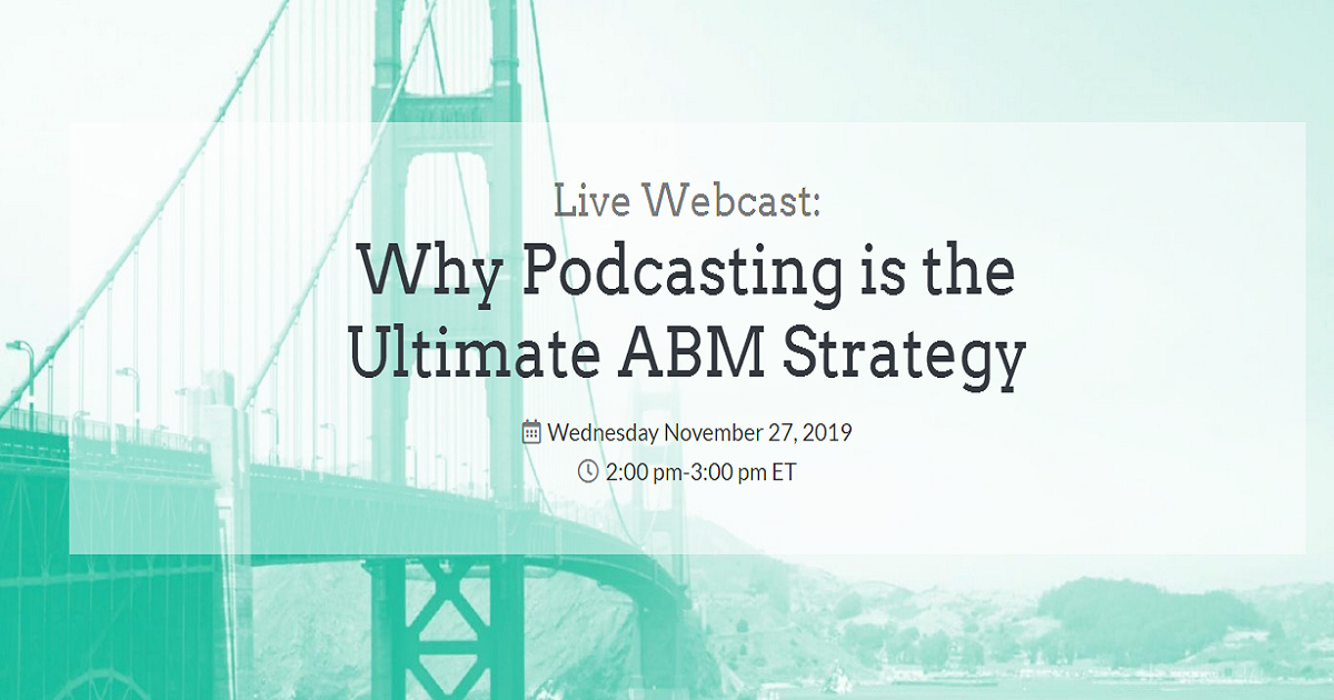 Why Podcasting is the Ultimate ABM Strategy