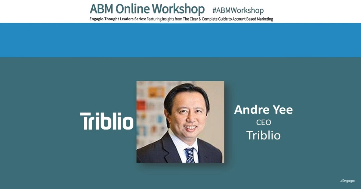Engagio ABM Workshop: Andre Yee - ABM Quick Wins: Driving Demand for Target Account Segments
