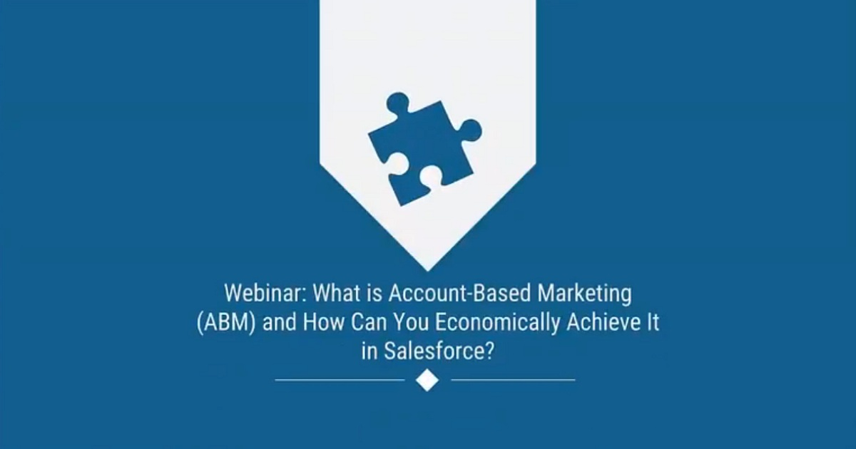 Webinar: Account-Based Marketing (ABM) and How You Can Economically Achieve it in Salesforce?