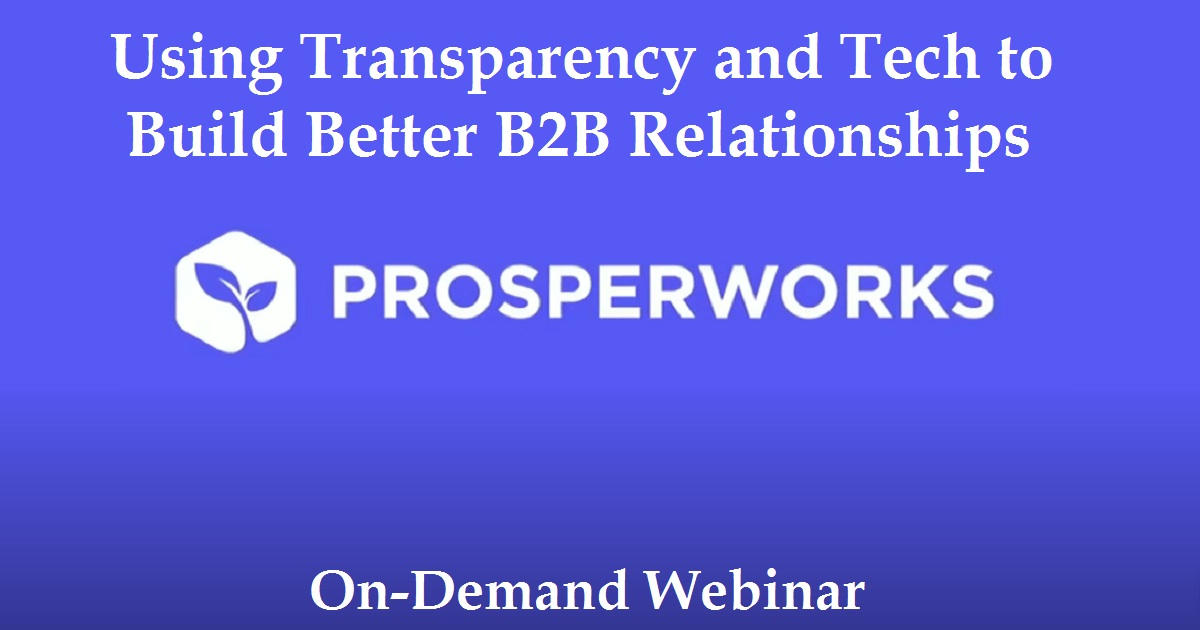 Using Transparency and Tech to Build Better B2B Relationships