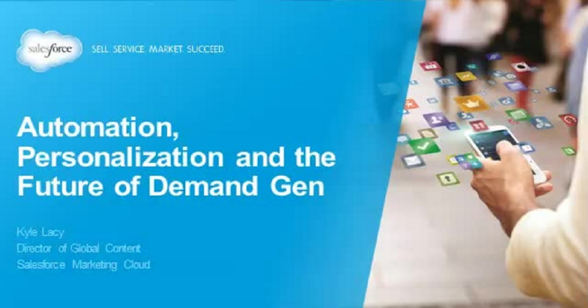 Automation, Personalization and the Future of Demand Generation