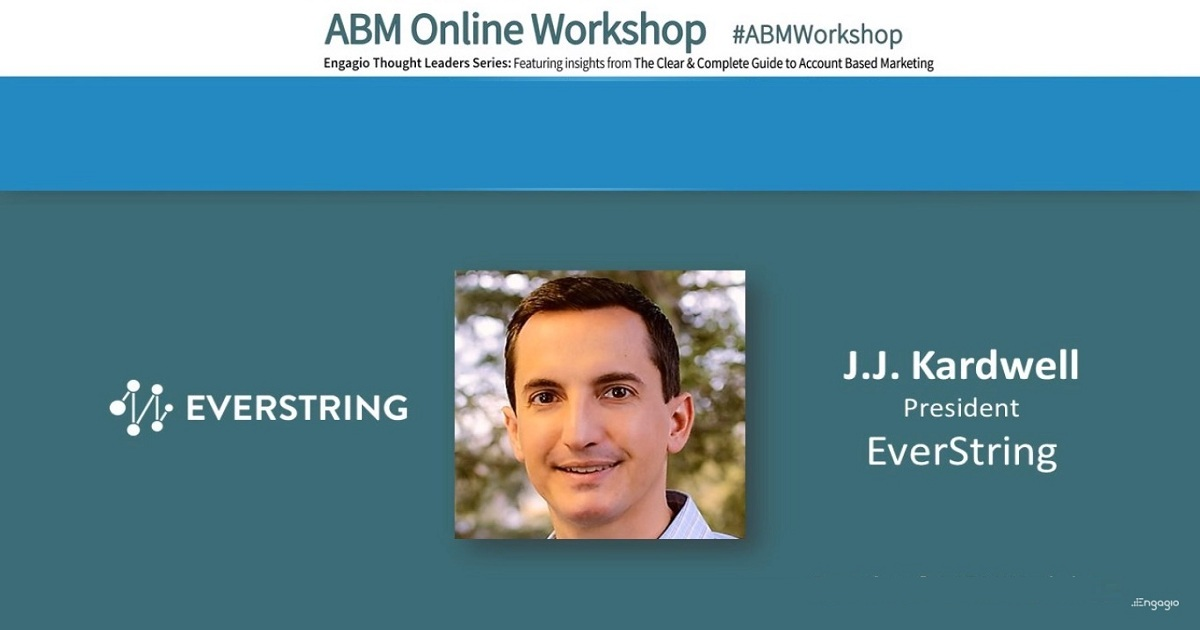 Engagio ABM Workshop: JJ Kardwell - Account Selection Deep Dive