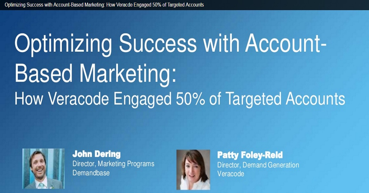 Optimizing Success with Account-Based Marketing: How Veracode Engaged 50% of Targeted Accounts