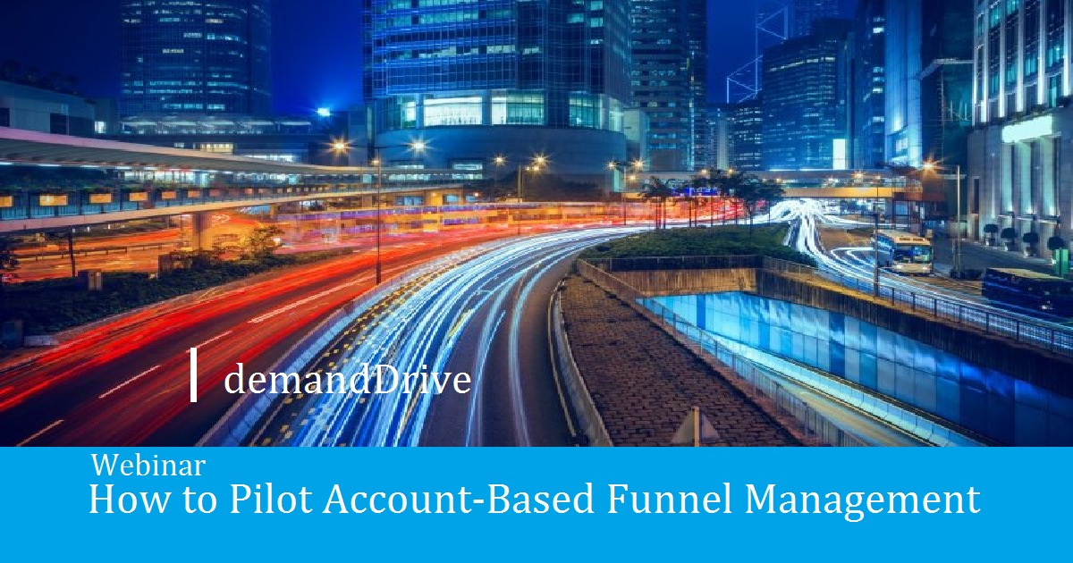How to Pilot Account-Based Funnel Management