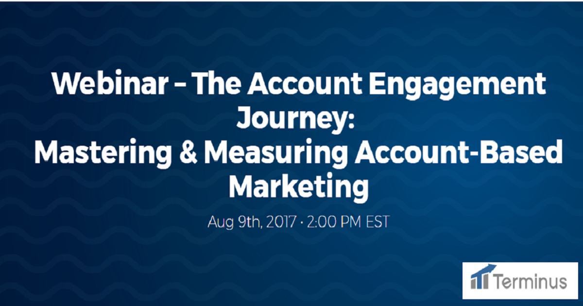 The Account Engagement Journey: Mastering & Measuring Account-Based Marketing