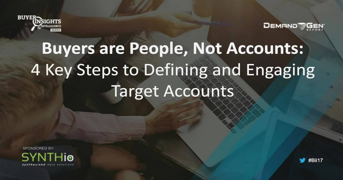 Buyers are People, not Accounts: 4 Key Steps to Defining and Engaging Target Accounts