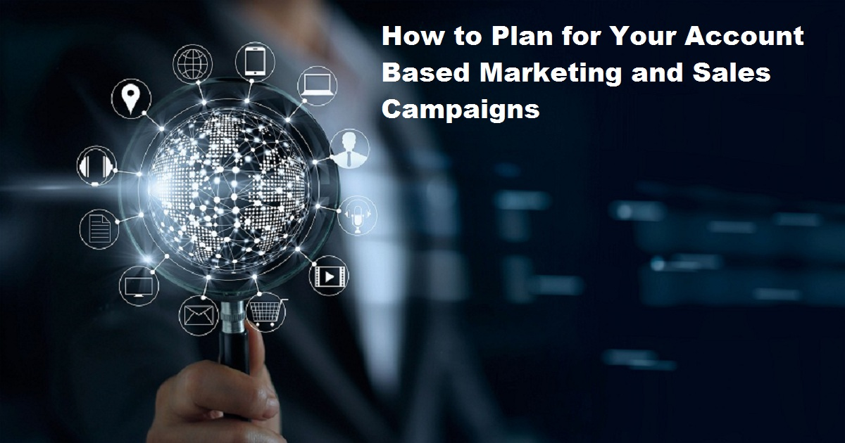 How to Plan for Your Account Based Marketing and Sales Campaigns