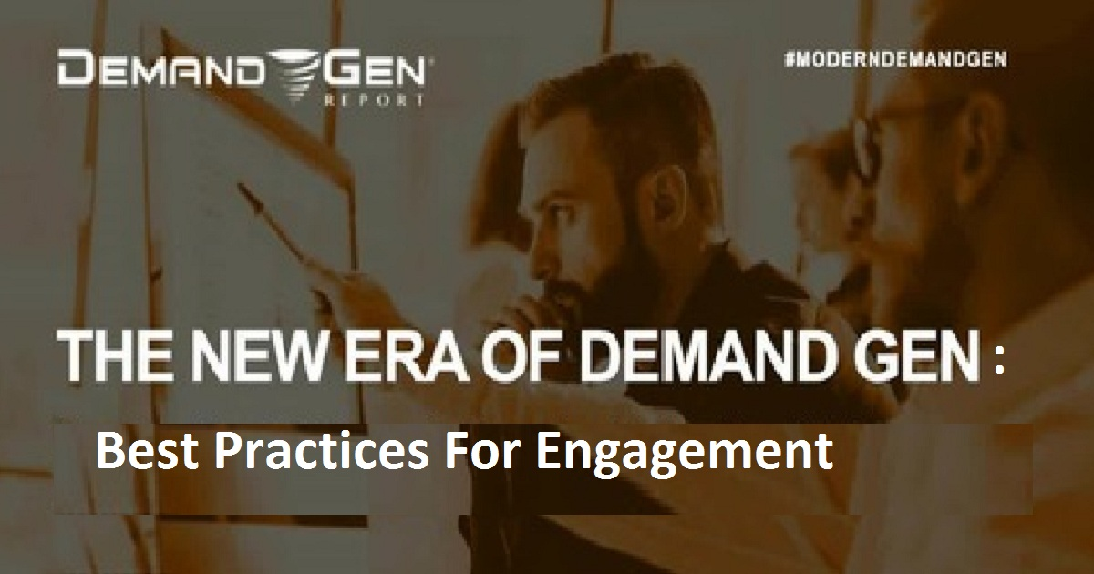 The New Era Of Demand Gen: Best Practices For Engagement