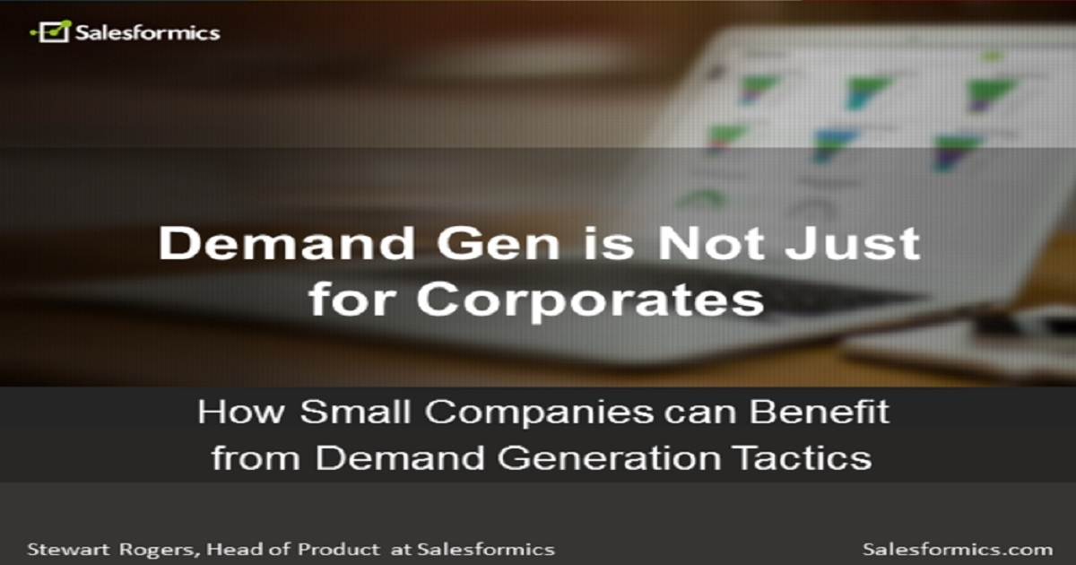 Demand Gen Is Not Just for Corporates; How Small Companies Can Benefit
