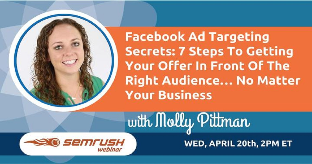 Facebook Ad Targeting Secrets:7 Steps To Getting Your Offer In Front Of The Right Audience… No Matter Your Business