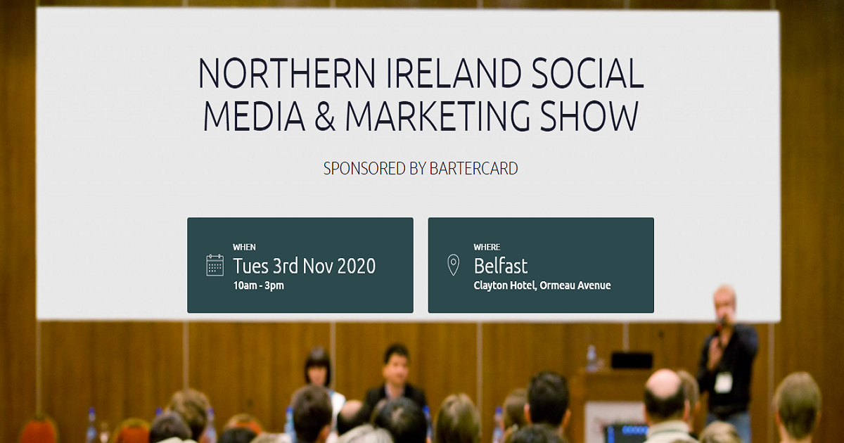 The Northern Ireland Social Media & Marketing Show 2020