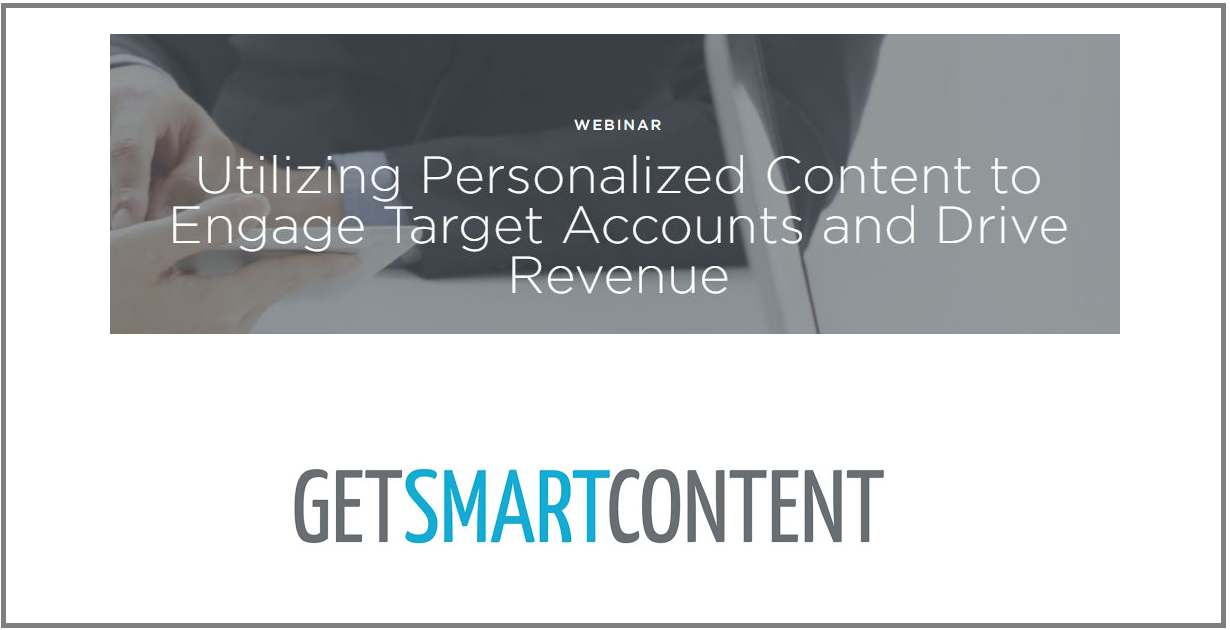 Utilizing Personalized Content to Engage Target Accounts and Drive Revenue