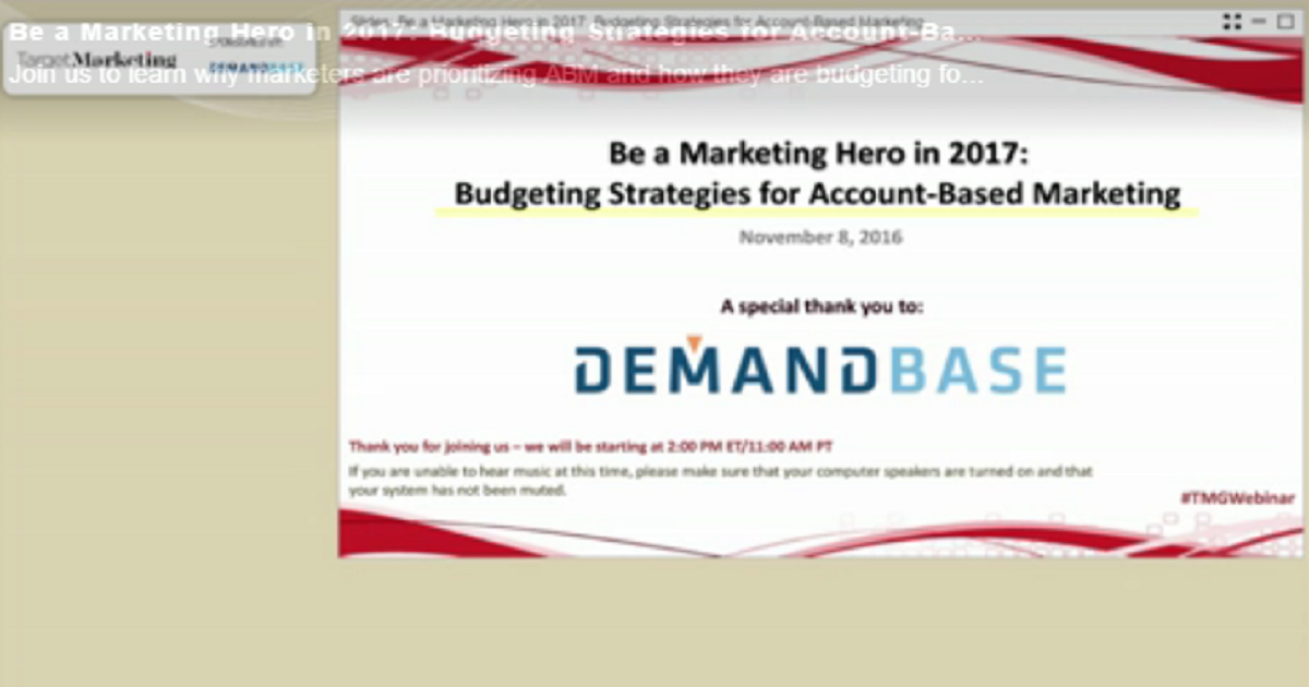 Be a Marketing Hero in 2017 Budgeting Strategies for Account-Based Marketing