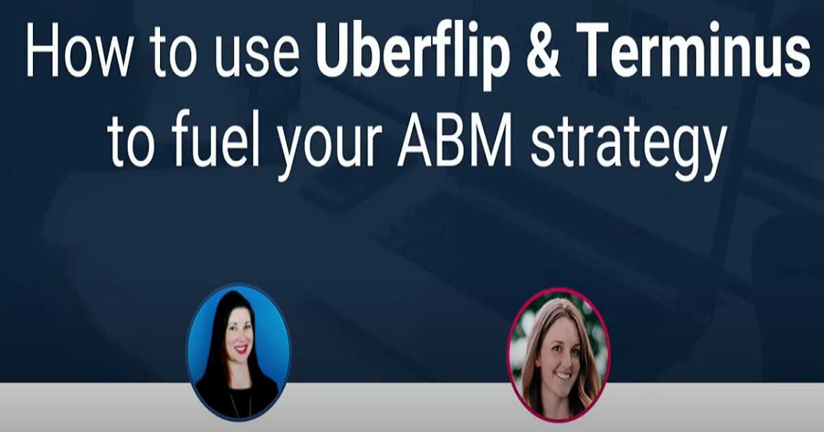 How to Use Uberflip and Terminus to Fuel Your ABM Strategy