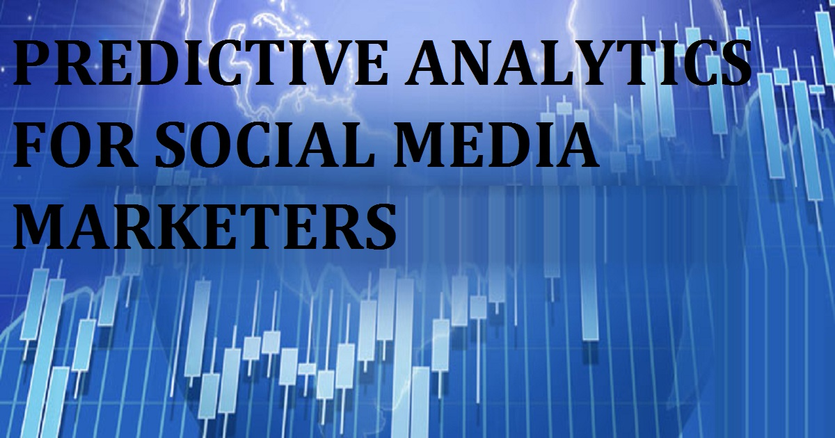 Predictive Analytics for Social Media Marketers