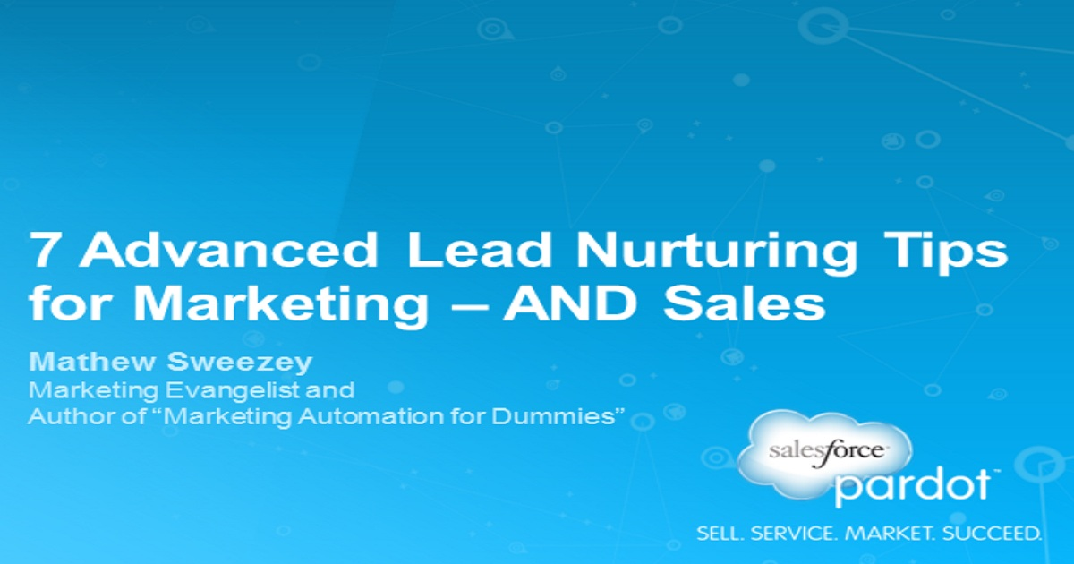 7 Advanced Lead Nurturing Tips for Marketing — AND Sales