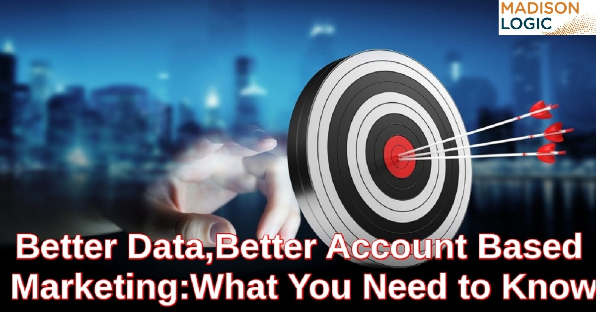 Better Data, Better Account Based Marketing: What You Need to Know