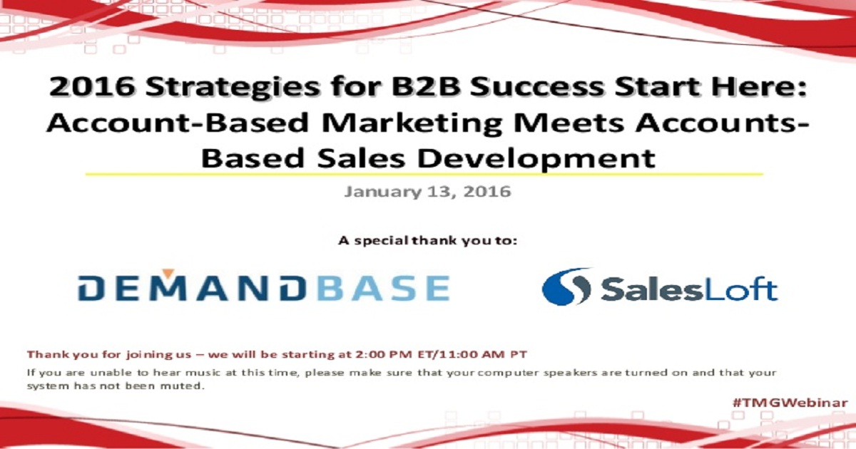 2016 Strategies for B2B Success Start Here: Account-Based Marketing Meets Account-Based Sales Development