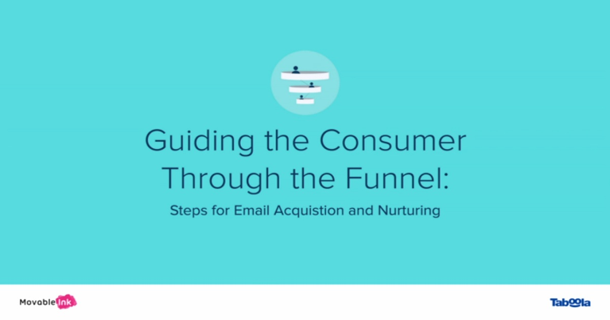 Guiding the Consumer Through the Funnel: Steps for Email Acquisition & Nurturing