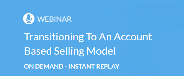 Transitioning To An Account Based Selling Model