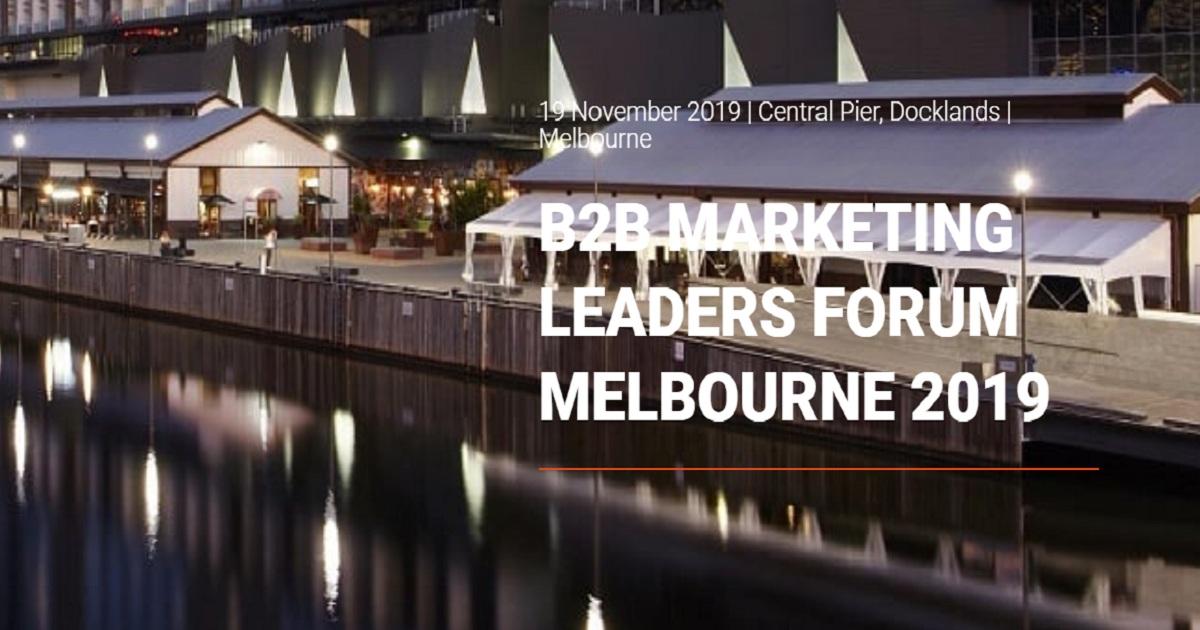 B2B MARKETING LEADERS FORUM MELBOURNE 2019