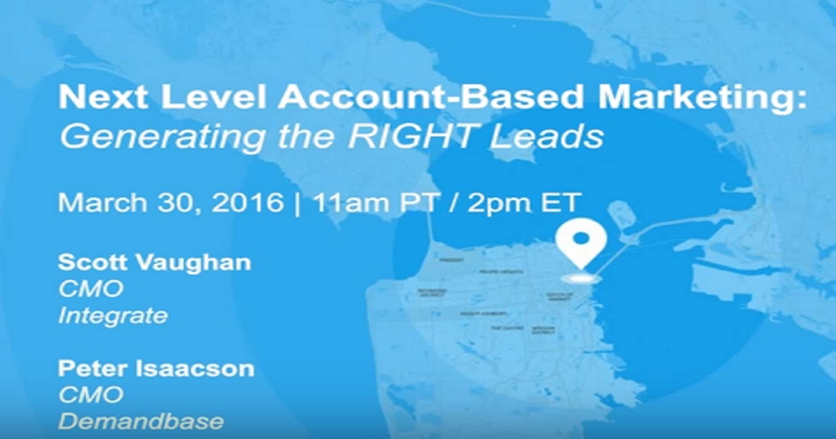 Next Level ABM: Delivering the RIGHT Leads