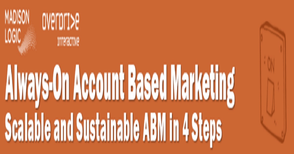 Always-On Account Based Marketing: Scalable and Sustainable ABM in 4 Steps