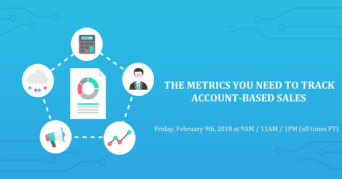 THE METRICS YOU NEED TO TRACK ACCOUNT-BASED SALES