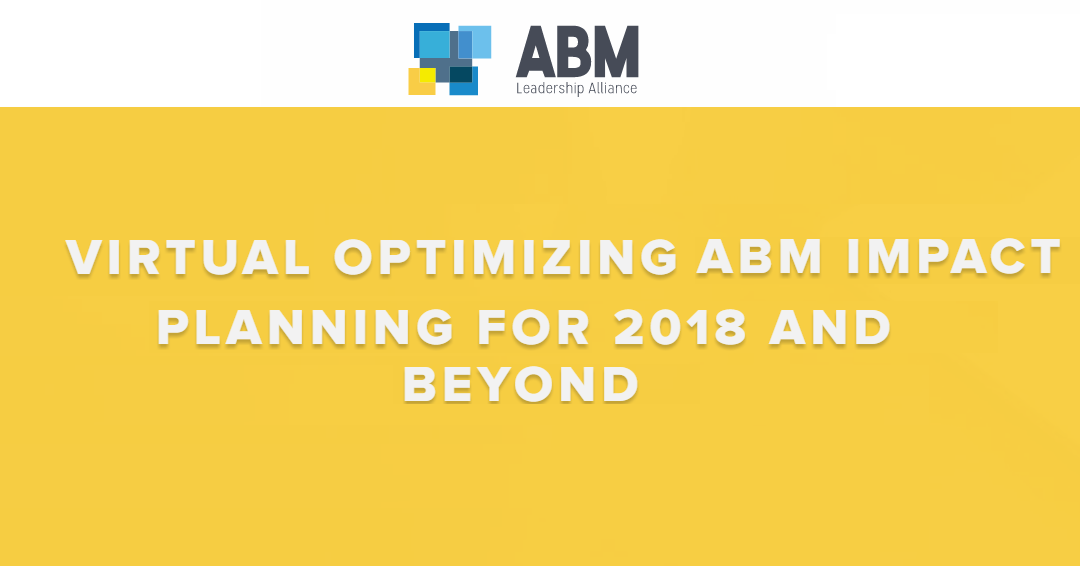 VIRTUAL OPTIMIZING ABM IMPACT PLANNING FOR 2018 AND BEYOND
