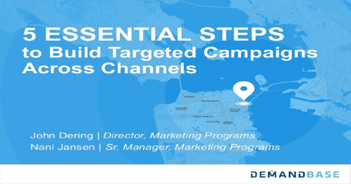 5 Essential Steps to Build Targeted Campaigns Across Channels