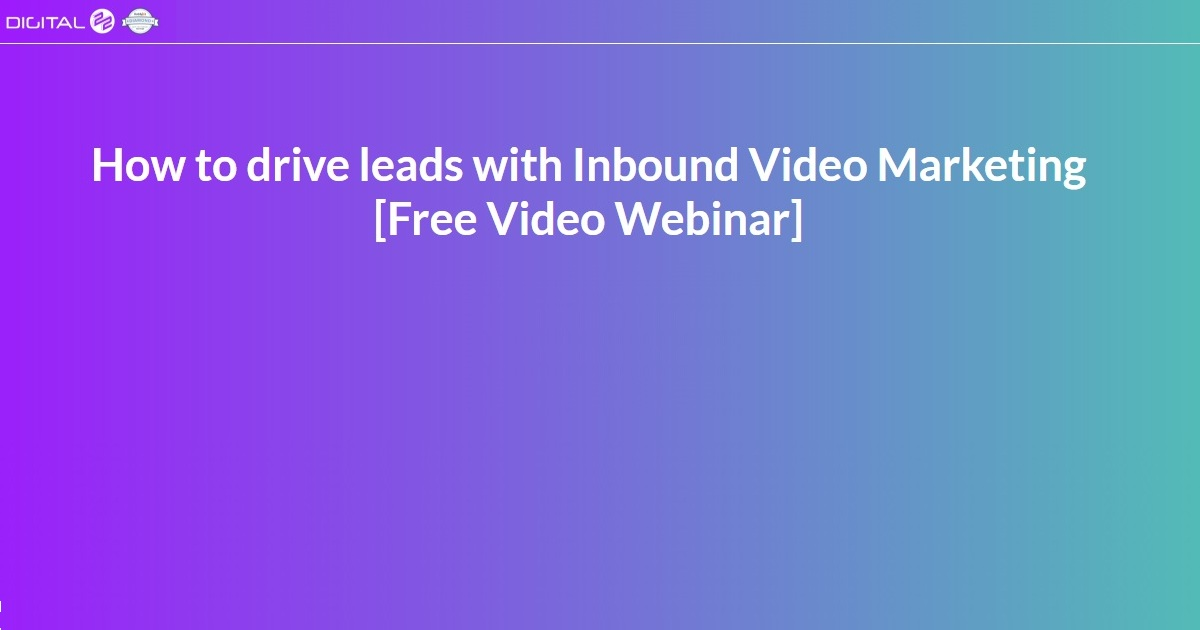 How to drive leads with Inbound Video Marketing