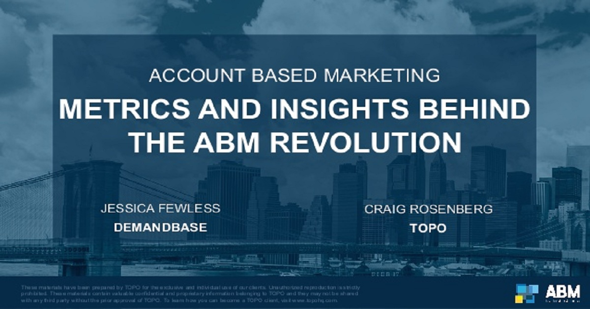 METRICS AND INSIGHTS BEHIND THE ABM REVOLUTION