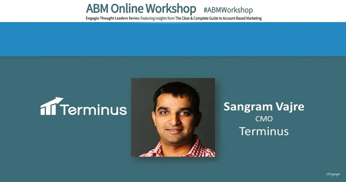Engagio ABM Workshop: Sangram Vajre - ABM Interaction: Engaging Your Target Accounts Where They Are