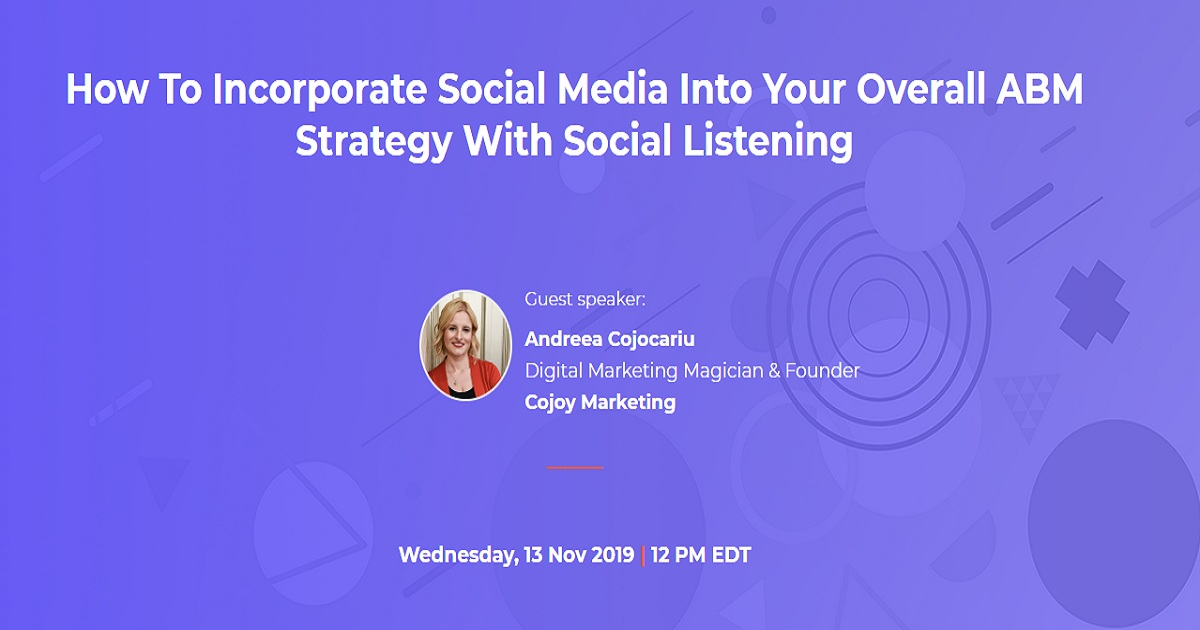 How To Incorporate Social Media Into Your Overall ABM Strategy With Social Listening