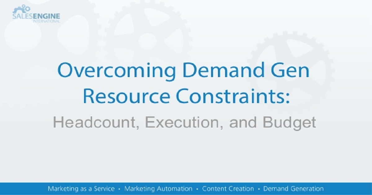 Overcoming Demand Gen Resource Constraints: 