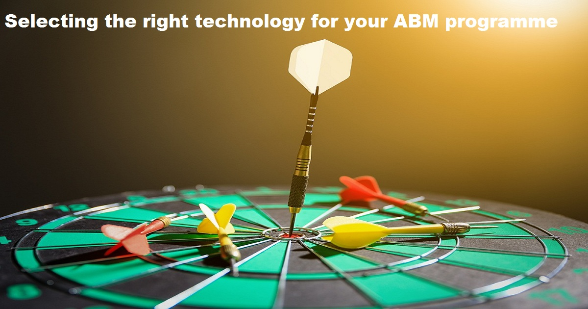 Selecting the right technology for your ABM programme